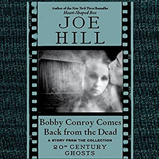 Bobby Conroy Comes Back from the Dead     A Short Story from '20th Century Ghosts'              By:                                                                                                                                 Joe Hill                               Narrated by:                                                                                                                                 David LeDoux                      Length: 47 mins     18 ratings     Overall 3.8