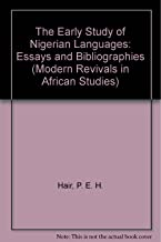 The Early Study of Nigerian Languages: Essays and Bibliographies