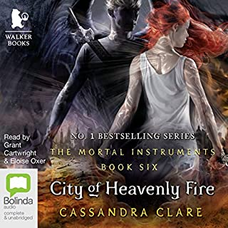 City of Heavenly Fire     Mortal Instruments, Book 6              By:                                                                                                                                 Cassandra Clare                               Narrated by:                                                                                                                                 Grant Cartwright,                                                                                        Eloise Oxer                      Length: 23 hrs and 53 mins     409 ratings     Overall 4.7