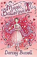 Delphie and the Birthday Show: Delphie's Adventures (Magic Ballerina)