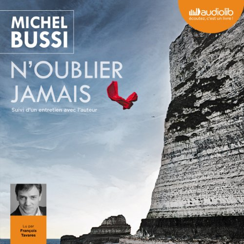 N'oublier jamais                   By:                                                                                                                                 Michel Bussi                               Narrated by:                                                                                                                                 François Tavares                      Length: 12 hrs and 23 mins     1 rating     Overall 4.0
