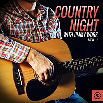 Country Night with Jimmy Work, Vol. 1