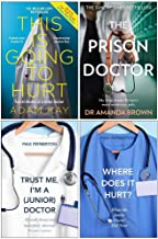This is Going to Hurt, The Prison Doctor, Trust Me Im a Junior Doctor, Where Does it Hurt 4 Books Collection Set