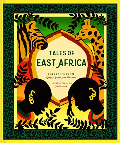 Compare Textbook Prices for Tales of East Africa: African Folklore Book for Teens and Adults, Illustrated Stories and Literature from Africa  ISBN 9781452182582 by Okubo, Jamilla