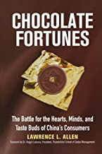 Chocolate Fortunes: The Battle for the Hearts, Minds, and Taste Buds of China's Consumers
