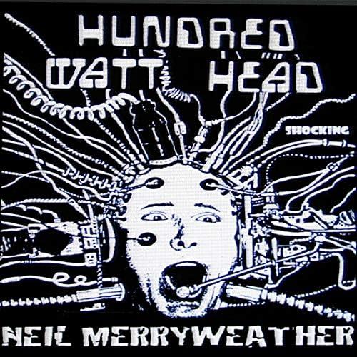 Hundred Watt Head feat. Neil Merryweather