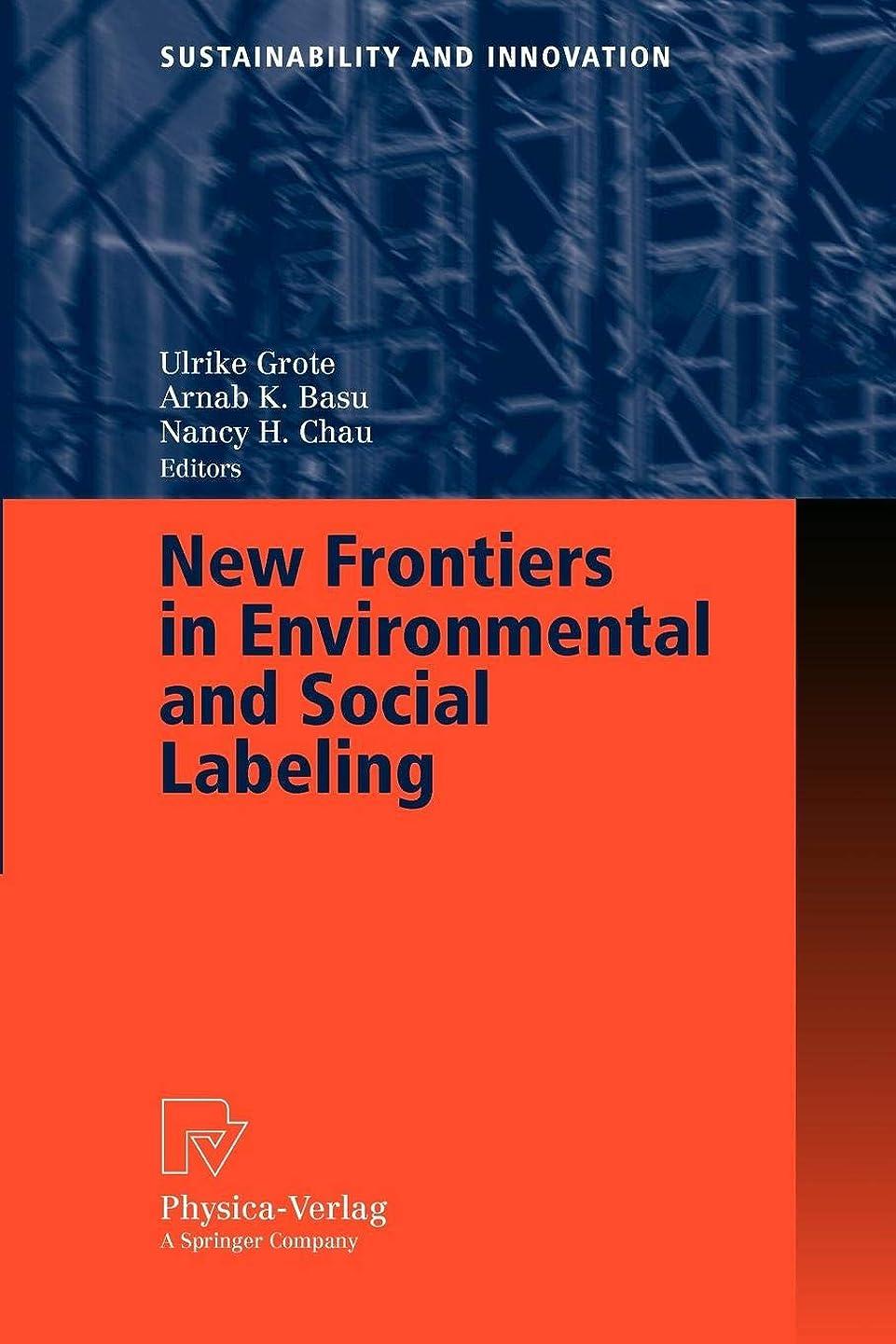 栄養見込み郵便物New Frontiers in Environmental and Social Labeling (Sustainability and Innovation)