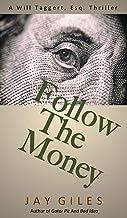 Follow The Money: A Will Taggert, Esq, Thriller