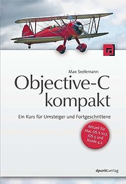 Objective-C kompakt: Ein Kurs für Umsteiger und Fortgeschrittene (German Edition)