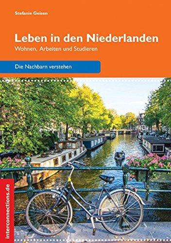 Leben in den Niederlanden: Wohnen, Arbeiten und Studieren (Jobs, Praktika, Studium)