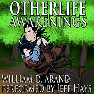 Otherlife Awakenings     The Selfless Hero Trilogy              Written by:                                                                                                                                 William D. Arand                               Narrated by:                                                                                                                                 Jeff Hays                      Length: 12 hrs and 18 mins     15 ratings     Overall 4.9