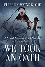 WE TOOK AN OATH: A personal account of what it was like to protect and to serve