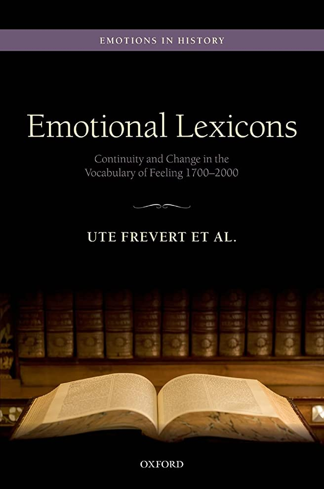 水差しバーガーモーテルEmotional Lexicons: Continuity and Change in the Vocabulary of Feeling 1700-2000 (Emotions In History) (English Edition)