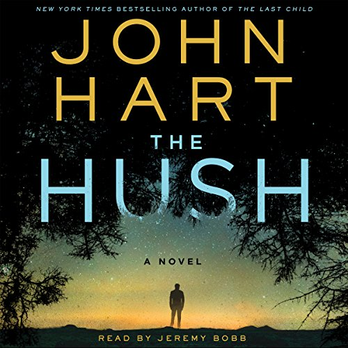 The Hush                   By:                                                                                                                                 John Hart                               Narrated by:                                                                                                                                 Jeremy Bobb                      Length: 14 hrs and 22 mins     12 ratings     Overall 4.3