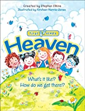 Heaven: What's It Like? How Do We Get There? (First Steps)