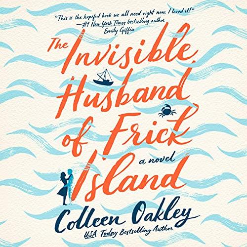 The Invisible Husband of Frick Island Audiobook By Colleen Oakley cover art