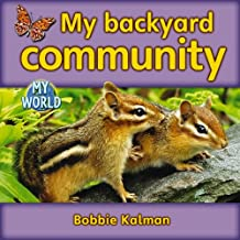 My backyard community: Animals in My World