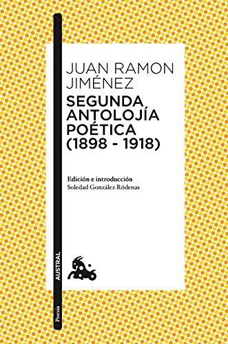 Segunda antolojía poética (1898-1918) (Poesía nº 1)