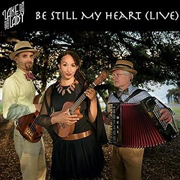 Be Still My Heart (Live)