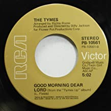 The Tymes 45 RPM Good Morning Dear Lord / It's Cool (Long Version)