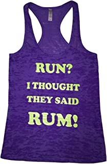 Run? I Thought They Said Rum! Women's Burnout Racerback Tank Top