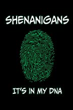 Shenanigans-It's in My DNA: St. Patricks Day / Paddy's day's Lucky Blank Line Journal or Notebook To Write In - A Great Gift/Presents idea for your ... the shamrock green and the luck of the Irish.