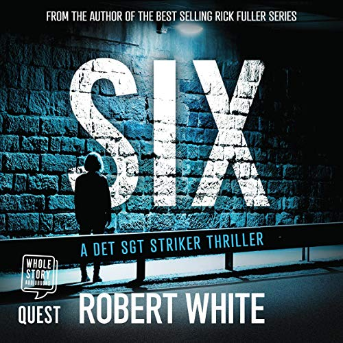 SIX Audiobook By Robert White cover art