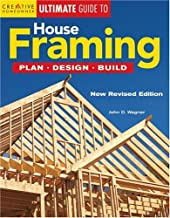 Ultimate Guide to House Framing: Plan, Design, Build (Creative Homeowner Ultimate Guide To. . .)
