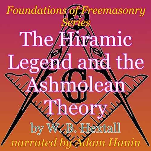 The Hiramic Legend and the Ashmolean Theory audiobook cover art