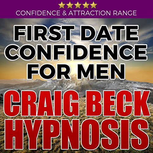 First Date Confidence for Men: Craig Beck Hypnosis cover art