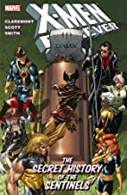 X-Men Forever - Volume 2: The Secret History of the Sentinels (X-Men (Graphic Novels))