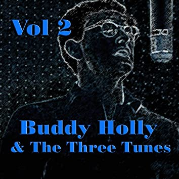 Buddy Holly & The Three Tunes Vol 2