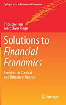 Solutions to Financial Economics: Exercises on Classical and Behavioral Finance (Springer Texts in Business and Economics)