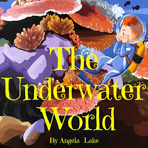 The Underwater World: ( Bedtime Story / Picture Book for kids ) cover art