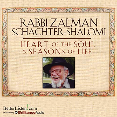 Heart of the Soul & Seasons of Life Audiobook By Rabbi Zalman Schachter-Shalomi cover art