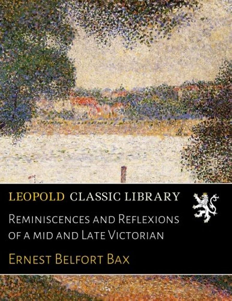 戸棚エージェントうなり声Reminiscences and Reflexions of a mid and Late Victorian