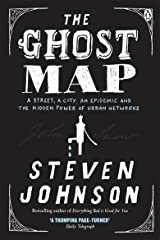 The Ghost Map: A Street, an Epidemic and the Hidden Power of Urban Networks. Kindle Edition