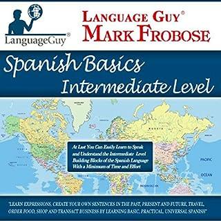 Language Guy's Spanish Basics Intermediate Level - 5 One Hour Audio CDs [English and Spanish Edition] cover art
