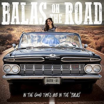 In the Good Times and in the 'Balas' Act II - EP