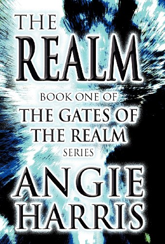 Book: The Realm - Book One of The Gates of the Realm Series by Angie Harris