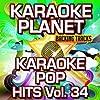 Karaoke Pop Hits, Vol. 34 (Karaoke Planet)
