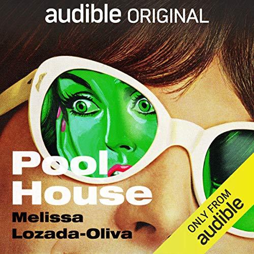 Pool House Audiobook By Melissa Lozada-Oliva cover art