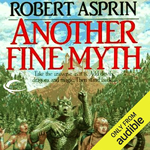Another Fine Myth     Myth Adventures, Book 1              By:                                                                                                                                 Robert Asprin                               Narrated by:                                                                                                                                 Noah Michael Levine                      Length: 5 hrs and 47 mins     1,241 ratings     Overall 4.3