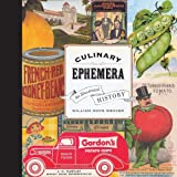 Culinary Ephemera: An Illustrated History (Volume 30) (California Studies in Food and Culture)