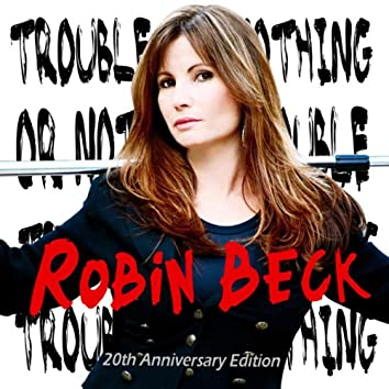 Trouble Or Nothing -20th Anniversary Edition