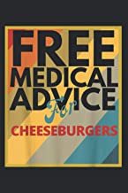 Free Medical Advice For Cheeseburgers Doctor Or Nurse: Undated Daily Planner - Daily Organizer,To-Do List, Appointments, 6...