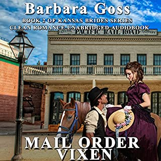 Mail Order Vixen     Kansas Brides, Book 2              By:                                                                                                                                 Barbara Goss                               Narrated by:                                                                                                                                 Reagan Boggs                      Length: 3 hrs and 35 mins     34 ratings     Overall 4.7