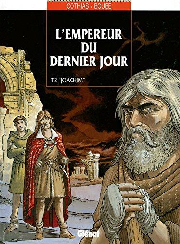 L'Empereur du dernier jour - Tome 02 : Joachim