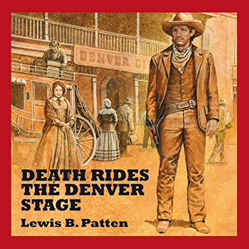 Death Rides the Denver Stage audiobook cover art