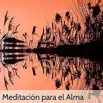 Meditación para el Alma – Canciones Relajantes para Meditar, Hacer Yoga y Manejar el Estrés